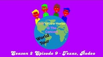 Evil Yellow Horse In The Concert - Season 2 Episode 9 - Texas, Rodeo
