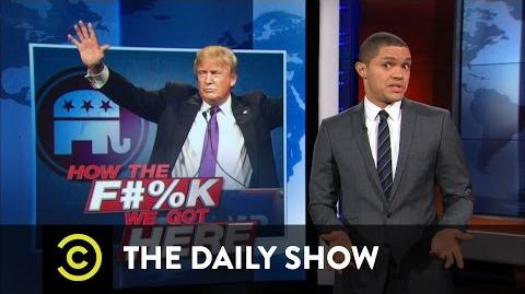 How the F**k We Got Here - Donald Trump - The GOP's Perfect Match The Daily Show