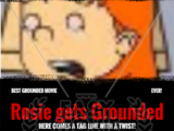 Rosie gets Grounded: The Movie