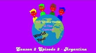 Evil Yellow Horse In The Concert - Season 2 Episode 2 - Argentina
