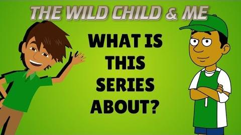 THE WILD CHILD & ME- What is this series about?