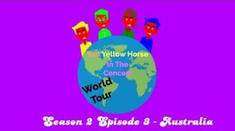 Evil Yellow Horse In The Concert - Season 2 Episode 3 - Australia