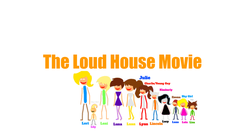 Goanimate Studios : The Loud House Movie | GoAnipedia