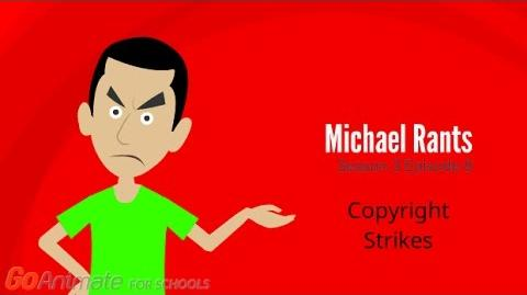 Michael Rants S3 -8- Copyright Strikes