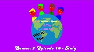 Evil Yellow Horse In The Concert - Season 2 Episode 10 - Italy