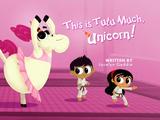 This is Tutu Much, Unicorn!