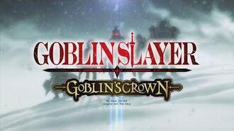 『ゴブリンスレイヤー -GOBLIN'S CROWN-』特別チラ見せPV