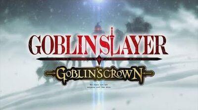 『ゴブリンスレイヤー -GOBLIN'S CROWN-』PV第一弾