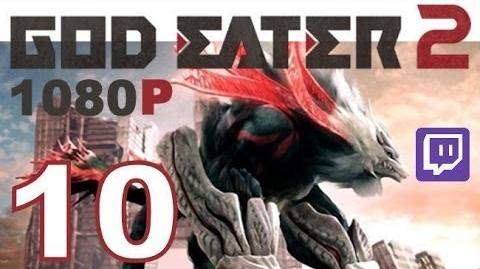 God Eater 2 - PS VITA - 1080P - Let's Play - Twitch Stream - Part 10 - Sexy Red Head....