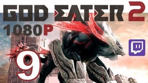 God Eater 2 - PS VITA - 1080P - Let's Play - Twitch Stream - Part 9 - Missions With Ciel!