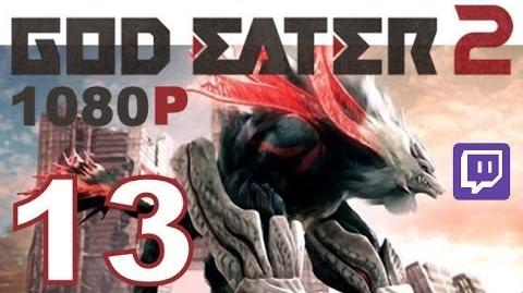 God Eater 2 - PS VITA - 1080P - Let's Play - Twitch Stream - Part 13 - Kota Returns!