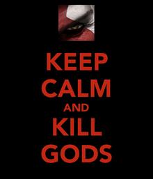 Keep-calm-and-kill-gods-2