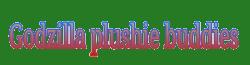 Godzilla plushie buddies Wiki