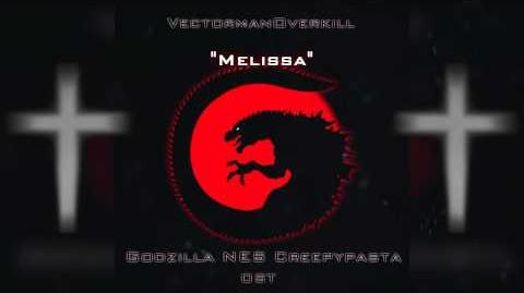 """Melissa""- Godzilla NES Creepypasta OST"