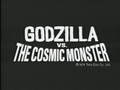 Godzilla vs. The Cosmic Monster International Title Card