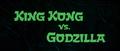King Kong vs. Godzilla - 1 - Title Card