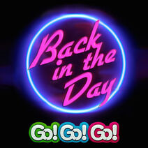 Back in the Day (The Go!Go!Go! Show, Nick Jr.)