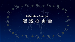 Episode 11 – A Sudden Reunion