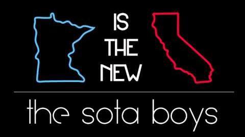 """Minnesota is the New California"" - The Sota Boys"