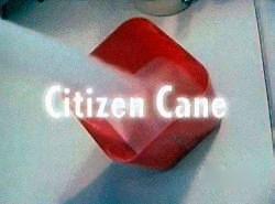 Citizen Cane