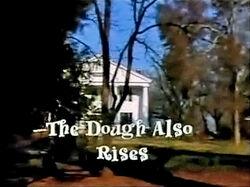 The Dough Also Rises