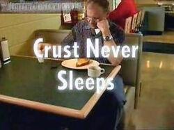Crust Never Sleeps