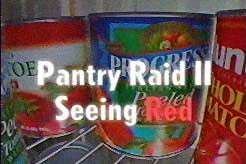 Pantry Raid II- Seeing Red