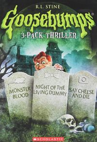 3 Pack; Monster Blood - Night of the Living Dummy - Say Cheese and Die