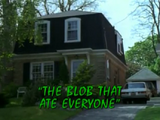 The Blob That Ate Everyone/TV episode