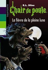 Chair de Poule La Fièvre de la Pleine Lune