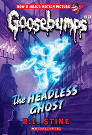 The Headless Ghost - Classic Goosebumps