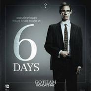 Gotham - Nygma 6 days