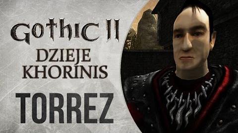 Torrez i nie tylko - Gothic II Dzieje Khorinis - Andrzej Tomecki