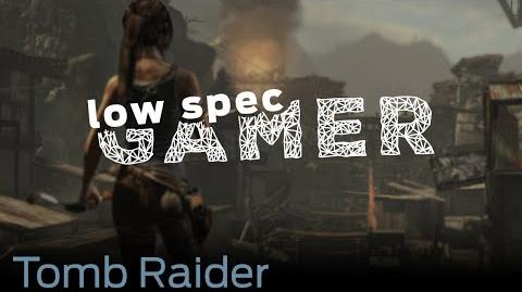 LowSpecGamer Improve performance on Tomb Raider for the pc
