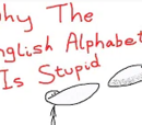 Why The English Alphabet Is Stupid