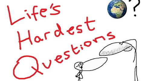 Life's Hardest Questions