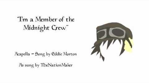 """I'm a Member of the Midnight Crew"" Acapella"