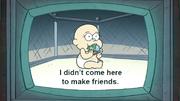 S1e16 I didn't come here to make friends
