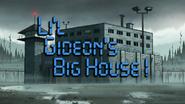 Short14 lil gideons big house