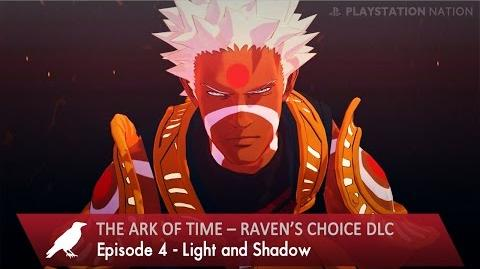 The Ark of Time – Raven's Choice DLC - Episode 4 - Light and Shadow