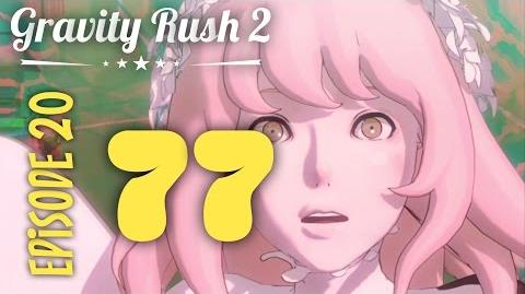 Gravity Rush 2 Part 77 Episode 20 How to Say Goodbye
