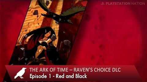 The Ark of Time – Raven's Choice DLC - Episode 1 - Red and Black