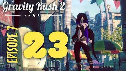 Gravity Rush 2 Part 23 Episode 7 Wandering Heart