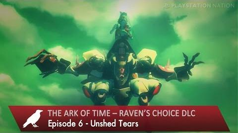 The Ark of Time – Raven's Choice DLC - Episode 6 - Unshed Tears