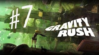 Gravity Rush Episode 7 - Walkthrough