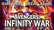 Everything GREAT About Avengers- Infinity War! (Part 1)
