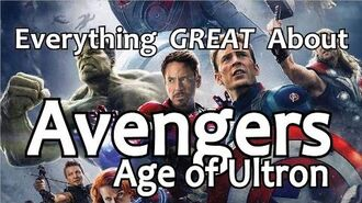 Everything GREAT About Avengers- Age of Ultron!