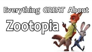 Everything GREAT About Zootopia!