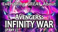 Everything GREAT About Avengers- Infinity War! (Part 2)