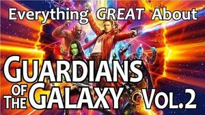 Everything GREAT About Guardians of The Galaxy Vol